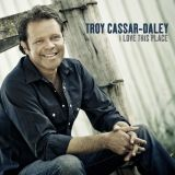 Troy Cassar-Daley - I Love This Place (CD Included)