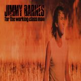 Jimmy Barnes - For The Working Class Man (Vinyl) (Reissue)