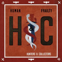 Hunters And Collectors -  Human Frailty (Vinyl) (Reissue)